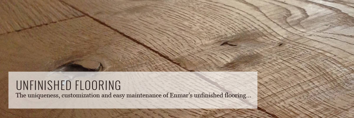 Hand-crafted and finished on-site, unfinished wood flooring offers the most  flexibility and customization with a wide choice of wood species and stains  ... - Unfinished Flooring - Enmar Hardwood Flooring